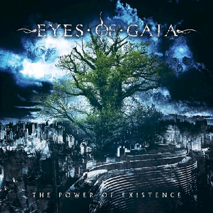 EYES OF GAIA / The Power Of Existence
