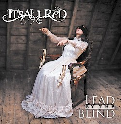 IT'S ALL RED /Lead By The Blind (BEST SELLER)
