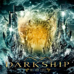 DARKSHIP [Such *NIGHTWISH] / We Are Lost