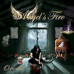 ANGEL'S FIRE / O Conto [Out NOW!!!]