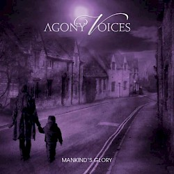 AGONY VOICES / Mankind's Glory [HTF OOP]